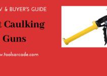Best Caulking Guns