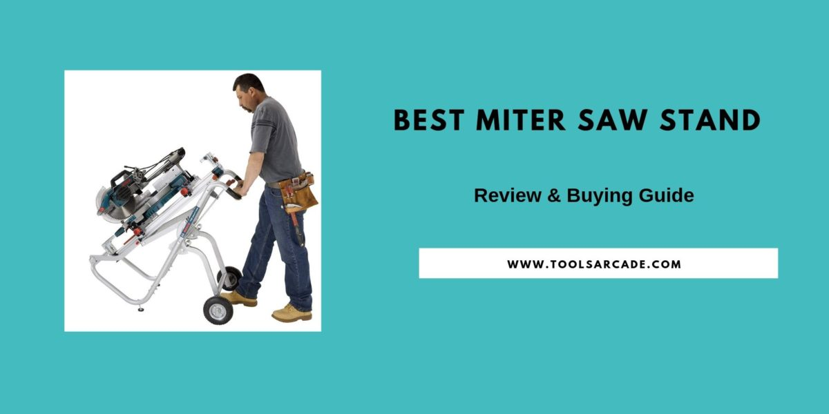 Best Miter Saw 2020.Best Miter Saw Stand Reviews In 2019 Tools Arcade
